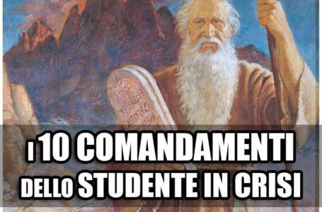 I 10 comandamenti dello Studente in Crisi